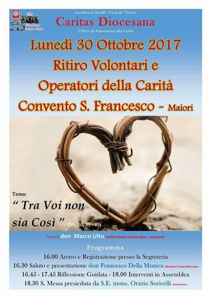 Caritas Diocesana Lunedi 30 Ottobre 2017 Ritiro Volontari e Operatori della Carità  Convento S.Francesco – Maiori