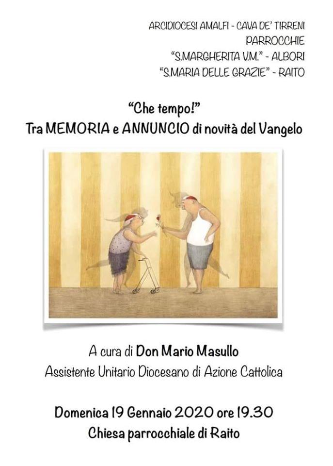 """Parrocchie """"S. Margherita V. M."""" – Albori""""  S. Maria delle Grazie"""" – Raito """"Che tempo!"""" Tra Memoria e Annuncio di novità del Vangelo"""
