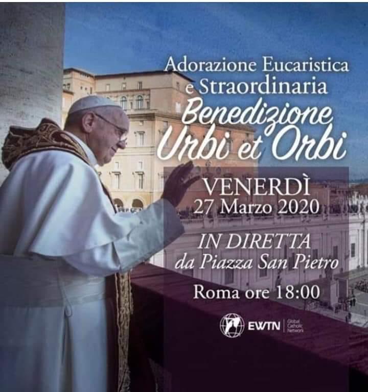 """Benedizione Urbi et Orbi – per questo tempo di emergenza """"Preghiera in Piazza San Pietro e Adorazione"""""""