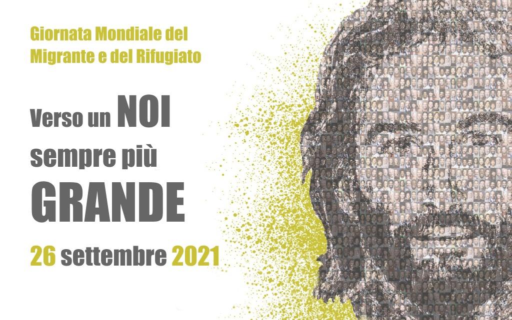 """107° Giornata Mondiale del Migrante e del Rifugiato dal Tema: """"Verso un noi sempre più grande""""."""